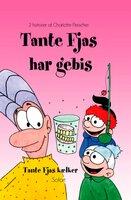 Tante Fjas #21: Tante Fjas har gebis - Charlotte Fleischer