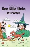 Den Lille Heks #34: Den Lille Heks og ræven - Charlotte Fleischer
