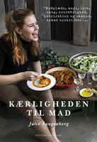 Kærligheden til mad - Julie Zangenberg