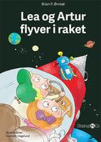 Lea og Artur flyver i raket - Brian P. Ørnbøl