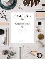 Homesick DIY - Camilla Marie Hahn Jespersen, Tatiana Nyborg Christensen, Mette Pedersen