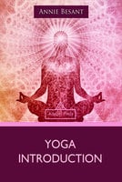 Yoga Introduction - Annie Besant