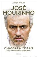 Jose Mourinho - Omassa lajissaan - Julien Wolff
