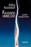 Kalkunens himmelfart og andre uskyldige historier - Arthur Krasilnikoff