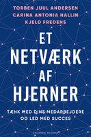 Et netværk af hjerner - Kjeld Fredens, Carina Antonia Hallin, Torben Juul Andersen