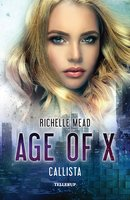 Age of X #2: Callista - Richelle Mead