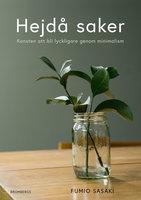 Hejdå saker : Konsten att bli lyckligare genom minimalism - Fumio Sasaki