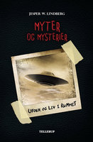 Myter og mysterier #4: Ufoer og liv i rummet - Jesper W. Lindberg