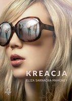 Kreacja - Eliza Sarnacka-Mahoney