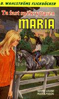 Ta fast spökryttaren, Maria - Marie Louise Rudolfsson