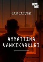 Ammattina vankikarkuri - Jan Jalutsi