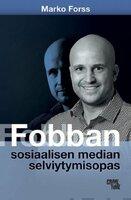 Fobban sosiaalisen median selviytymisopas - Marko Forss