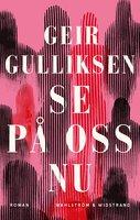 Se på oss nu - Geir Gulliksen