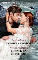 Ihan oikea prinsessa / Kiusauksen viettelemä - Caitlin Crews, Natalie Anderson