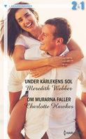 Under kärlekens sol / Om murarna faller - Meredith Webber,Charlotte Hawkes