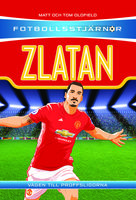 Fotbollsstjärnor: Zlatan - Matt Oldfield,Tom Oldfield