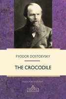 The Crocodile - Fyodor Dostoevsky