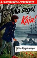 För fulla segel, Kaja! - Ester Ringnér-Lundgren