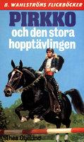 Pirkko och den stora hopptävlingen - Thea Oljelund
