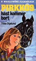 Pirkkos häst kommer bort - Thea Oljelund