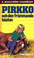 Pirkko och den främmande hästen - Thea Oljelund