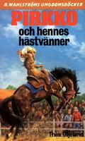 Pirkko och hennes hästvänner - Thea Oljelund