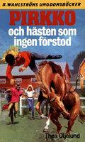 Pirkko och hästen som ingen förstod - Thea Oljelund