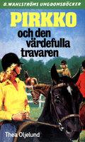 Pirkko och den värdefulla travaren - Thea Oljelund