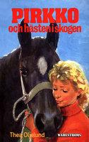 Pirkko och hästen i skogen - Thea Oljelund