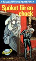 Spöket får en chock - Thea Oljelund