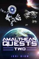 Amalthean Quests Two - Jeri Dion
