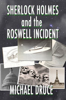 Sherlock Holmes and The Roswell Incident - Michael Druce