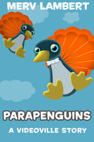 Parapenguins - A Children's Short Story - Merv Lambert
