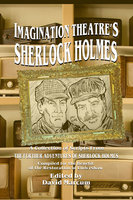 Imagination Theatre's Sherlock Holmes - A Collection of Scripts From The Further Adventures of Sherlock Holmes - David Marcum