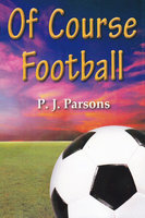 Of Course Football - P J Parsons