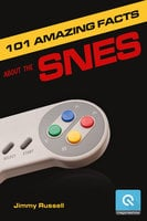 101 Amazing Facts about the SNES - ...also known as the Super Famicom - Jimmy Russell