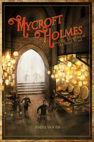 Mycroft Holmes and the Adventure of the Desert Wind - Janina Woods