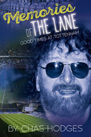 Memories of The Lane - Good Times at Tottenham - Chas Hodges