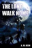 The Long Walk Home - A.M. Keen