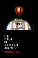 The Curse of Sherlock Holmes - Dhanil Ali