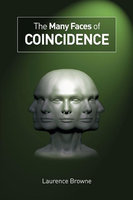 The Many Faces of Coincidence - Laurence Browne