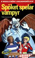 Spöket spelar vampyr - Thea Oljelund