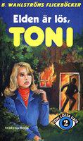 Elden är lös, Toni - Rebecca Roos