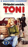 Förbjudet område, Toni - Rebecca Roos