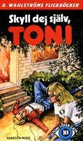 Skyll dej själv, Toni - Rebecca Roos