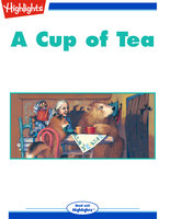 A Cup of Tea - Highlights for Children