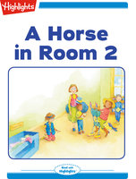 A Horse in Room 2 - Highlights for Children