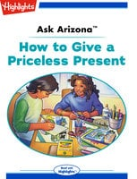 Ask Arizona: How to Give a Priceless Present - Lissa Rovetch