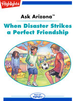 Ask Arizona: When Disaster Strikes a Perfect Friendship - Lissa Rovetch