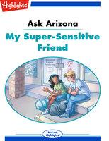 Ask Arizona: My Super-Sensitive Friend - Lissa Rovetch